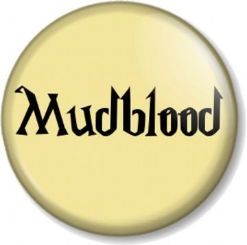 Mudblood Pinback Button Badge Harry Potter Wizard Muggle-Born Non-Magical Family